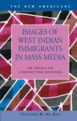 Images of West Indian Immigrants in Mass Media: The Struggle for a Positive Ethnic Reputation