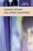 Working Mothers and Juvenile Delinquency