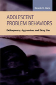 Adolescent Problem Behaviors: Delinquency, Aggression, and Drug Use