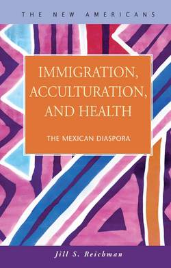 Immigration, Acculturation, and Health: The Mexican Diaspora