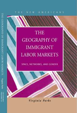 The Geography of Immigrant Labor Markets: Space, Networks, and Gender