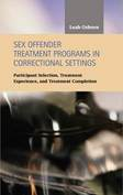 Sex Offender Treatment Programs in Correctional Settings: Participant Selection, Treatment Experience, and Treatment Completion
