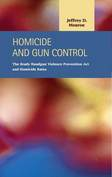Homicide and Gun Control: The Brady Handgun Violence Prevention Act and Homicide Rates