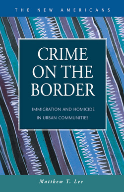 Crime on the Border: Immigration and Homicide in Urban Communities