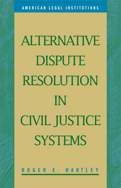Alternative Dispute Resolution in Civil Justice Systems