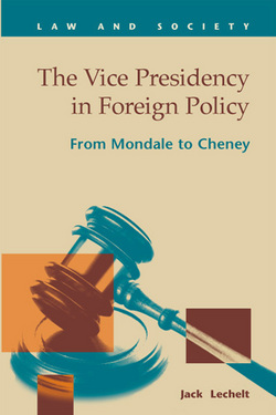 The Vice Presidency in Foreign Policy: From Mondale to Cheney