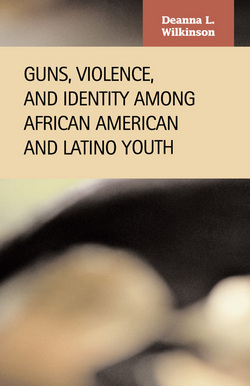 Guns, Violence, and Identity among African American and Latino Youth