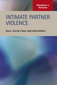 Intimate Partner Violence: Race, Social Class and Masculinity