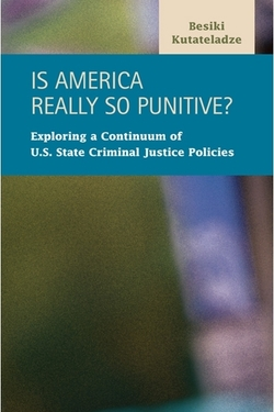 Is America Really So Punitive? Exploring a Continuum of U.S. State Criminal Justice Policies