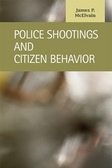 Police Shootings and Citizen Behavior