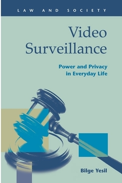 Video Surveillance: Power and Privacy in Everyday Life