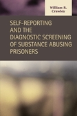 Self-Reporting and the Diagnostic Screening of Substance Abusing Prisoners
