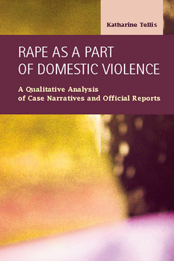 Rape as a Part of Domestic Violence:  A Qualitative Analysis of Case Narratives and Official Reports
