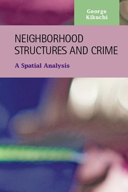 Neighborhood Structures and Crime: A Spatial Analysis