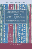 Undocumented Students and the Policies of Wasted Potential