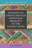 Journeys of Undocumented Honduran Migrants to the United States
