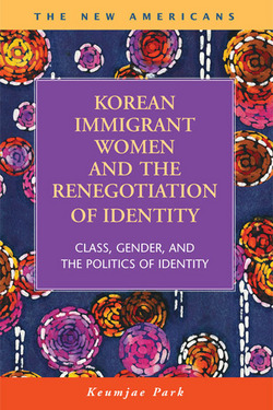 Korean Immigrant Women and the Renegotiation of Identity: Class, Gender, and the Politics of Identity