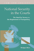 National Security in the Courts: The Need for Secrecy vs. the Requirement of Transparency