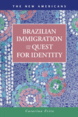 Brazilian Immigration and the Quest for Identity