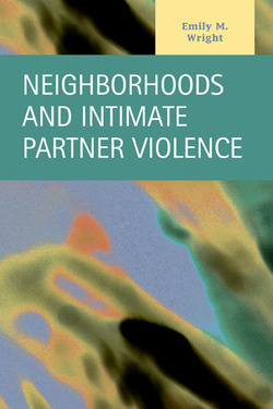 Neighborhoods and Intimate Partner Violence