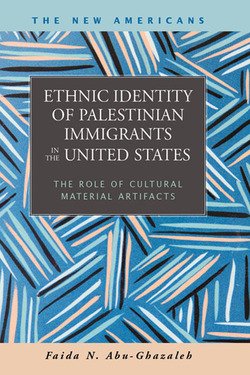 Ethnic Identity of Palestinian Immigrants in the United States: The Role of Cultural Material Artifacts