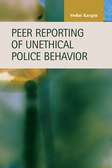 Peer Reporting of Unethical Police Behavior