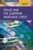Fraud and the Subprime Mortgage Crisis