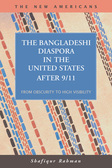The Bangladeshi Diaspora in the United States after 9/11:  From Obscurity to High Visibility