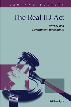The Real ID Act:  Privacy and Government Surveillance