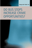 Do Bus Stops Increase Crime Opportunities?