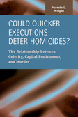 Could Quicker Executions Deter Homicides?  The Relationship between Celerity, Capital Punishment, and Murder