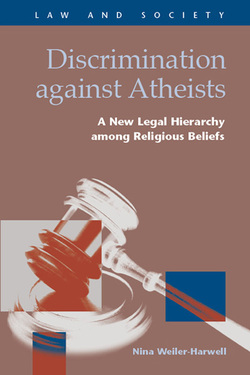 Discrimination against Atheists:  A New Legal Hierarchy among Religious Beliefs