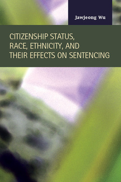 Citizenship Status, Race, Ethnicity, and Their Effects on Sentencing