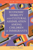 Economic Mobility and Cultural Assimilation among Children of Immigrants