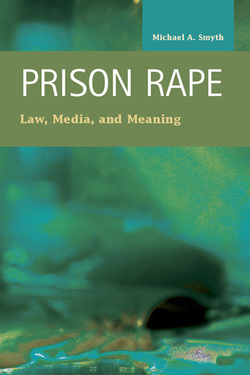 Prison Rape: Law, Media, and Meaning