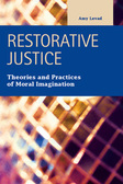 Restorative Justice: Theories and Practices of Moral Imagination