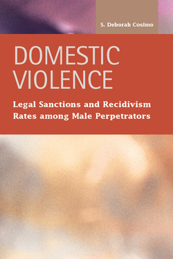 Domestic Violence:  Legal Sanctions and Recidivism Rates among Male Perpetrators