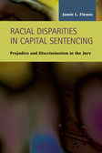 Racial Disparities in Capital Sentencing: Prejudice and Discrimination in the Jury Room
