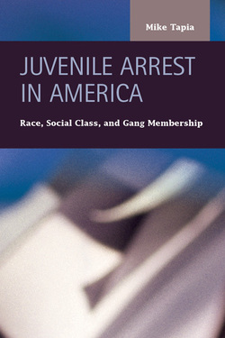 Juvenile Arrest in America: Race, Social Class, and Gang Membership