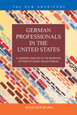 German Professionals in the United States: A Gendered Analysis of the Migration Decision of Highly Skilled Families