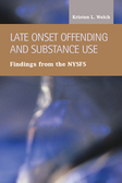 Late Onset Offending and Substance Abuse:  Findings from the NYSFS