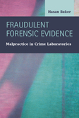 Fraudulent Forensic Evidence:  Malpractice in Crime Laboratories