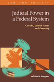 Judicial Power in a Federal System: Canada, United States and Germany