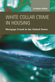 White Collar Crime in Housing: Mortgage Fraud in the United States