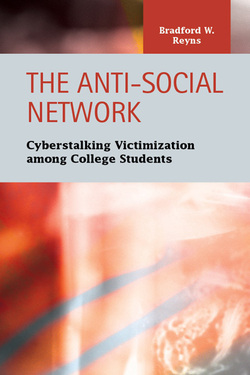 The Anti-Social Network: Cyberstalking Victimization among College Students