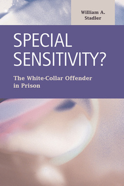 Special Sensitivity? The White-Collar Offender in Prison