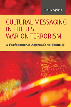 Cultural Messaging in the U.S. War on Terrorism: A Performative Approach to Security