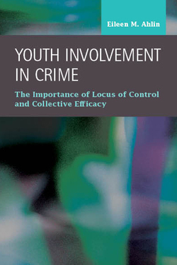 Youth Involvement in Crime: The Importance of Locus of Control and Collective Efficacy