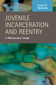 Juvenile Incarceration and Reentry: A Photovoice Study