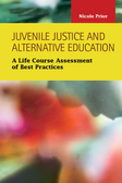 Juvenile Justice and Alternative Education: A Life Course Assessment of Best Practices